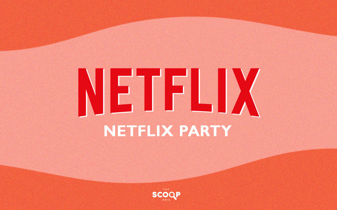 Netflix Party: This is How You Can Watch Your Favorite Shows With Your Friends Simultaneously While on Quarantine