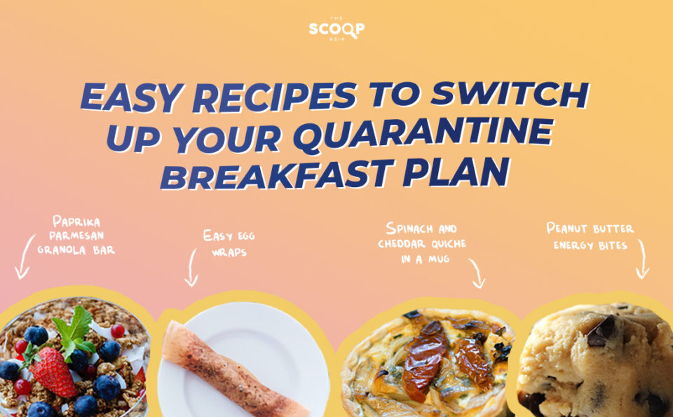 Easy Recipes to Switch Up Your Quarantine Breakfast Plan