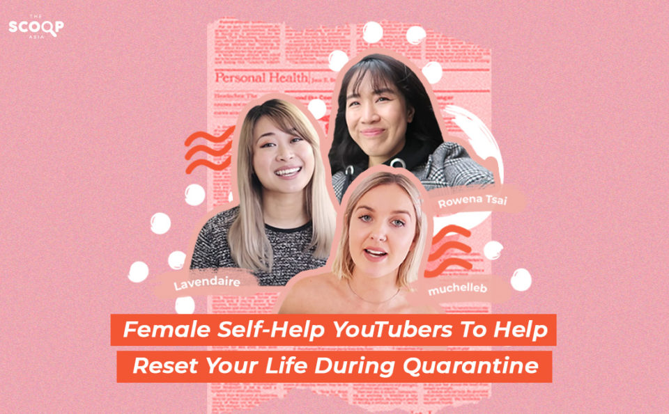 Female Self-Help YouTubers to Help Reset Your Life During Quarantine